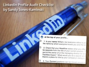 Set Yourself Up For Professional Networking Success on LinkedIn: Audit Your Profile image LinkedIn Profile Audit SandyJK 300x225