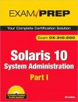 Solaris 10 System Administration Exam Prep CX-310-200,   partake I (2nd Edition) (Pt. 1)