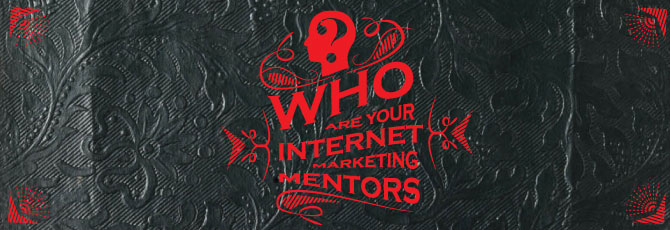 who-are-your-internet-marketing-mentors