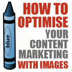 How to Optimise Content Marketing With Images image optimise content marketing with images