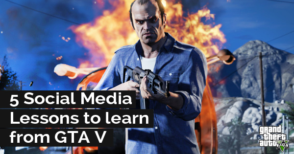 5 Social Media Lessons to Learn From GTA 5  image gta social media