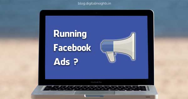 6 Things You Should Not Miss While Running Facebook Ads