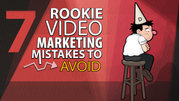 Seven Rookie Video Marketing Mistakes to Avoid image Seven Rookie Video Marketing Mistakes To Avoid