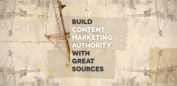 Build Content Marketing Authority with Great Sources image Build Content Marketing Authority With Great Sources 600x293