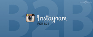 How To Get Started With Instagram For B2B Social Media Marketing