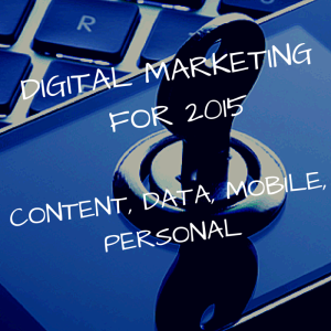 Digital Marketing in 2015, Predictions and Potential