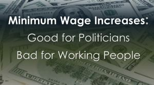Why Minimum Wage Increases are Bad for American Workers