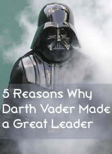 5 Reasons Why Darth Vader Made A Great Leader