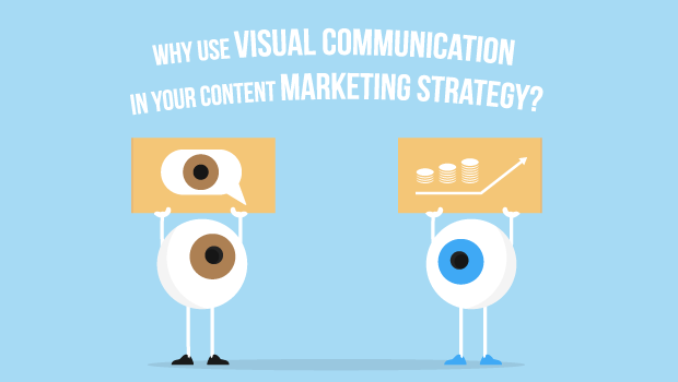 why use visual communication in your content marketing strategy  why use visual communication in your content marketing