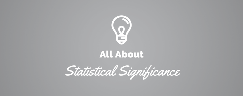 Statistical Significance: How Confident Are You, Really?