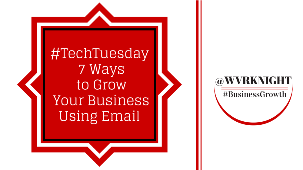 TechTuesday-7-Ways-to-Grow-Your-Business-Using-Email