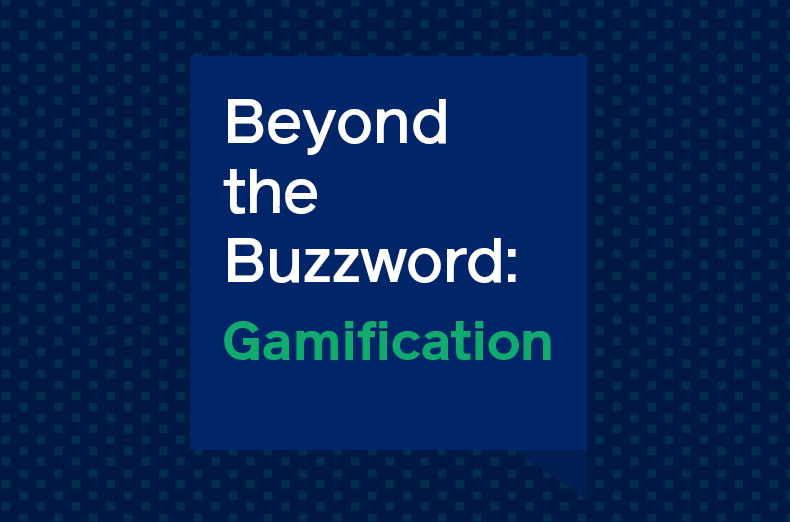 Beyond The Buzzword: Gamification