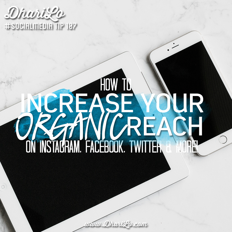 Increase Your Organic Reach on Instagram, Facebook, Twitter & More!