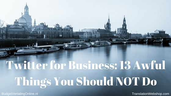 'Twitter for Business: 13 Awful Things You Should NOT Do' In order to be shared on Twitter and enjoy other user engagements, you need to be aware of the proper codes of conduct. This blog lists what you should NOT do if you are using Twitter for business, so you can learn from it and prevent yourself or others working at your company from making mistakes. Read the blog at http://budgetvertalingonline.nl/business/twitter-for-business-13-awful-things-you-should-not-do