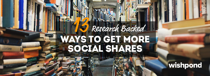 13 Research-Backed Ways to Get More Social Shares