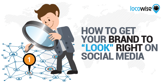 How To Get Your Brand To Look Right On Social Media
