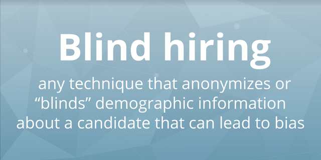 Blind Hiring: A How-To Guide To Reduce Bias & Increase Diversity