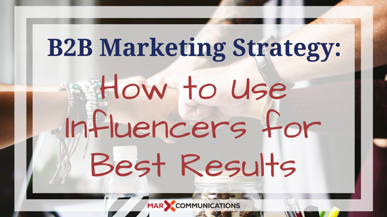 B2B Marketing Strategy_ How to Use Influencers for Best Results