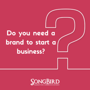 Do You Need a Brand to Start a Business?