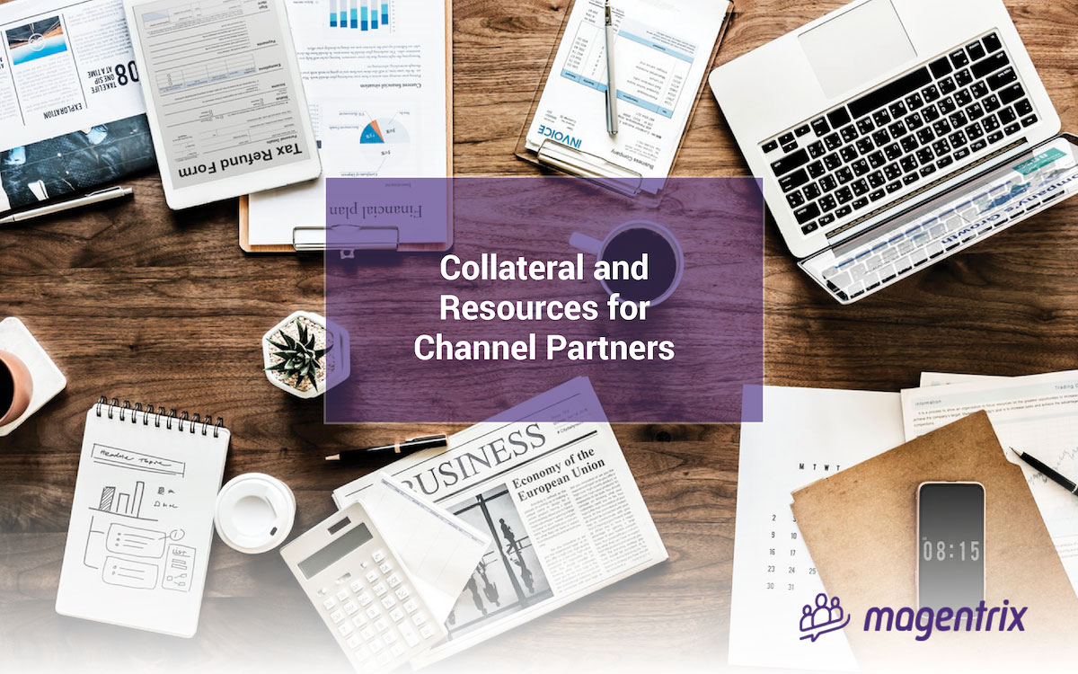 Provide collateral and resources for channel partners