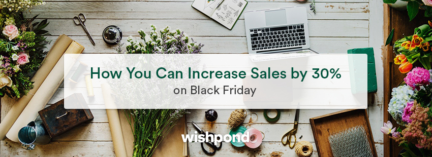 How You Can Increase Sales by 30%25 on Black Friday