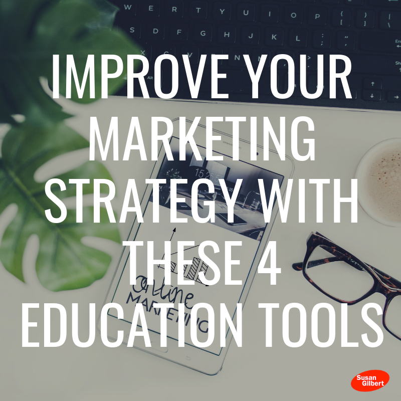 Improve Your Marketing Strategy With These 4 Education Tools