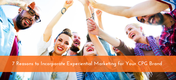 7 Reasons to Incorporate Experiential Marketing for Your CPG Brand