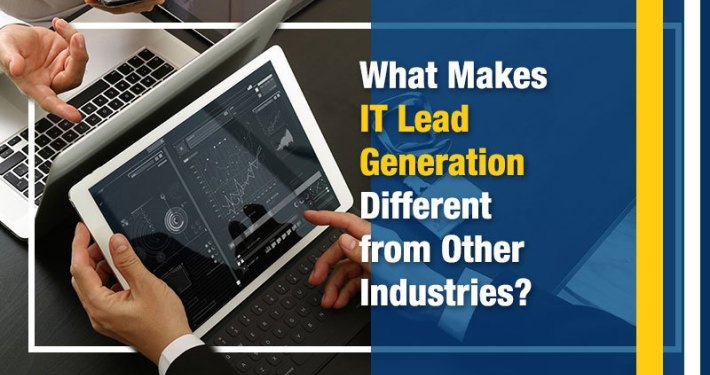 What Makes IT Lead Generation Different from Other