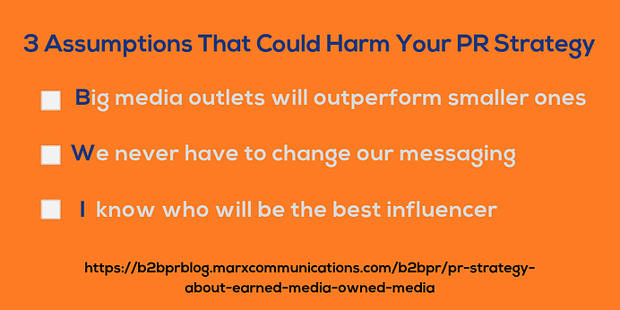 3 Assumptions That Could Harm Your PR Strategy