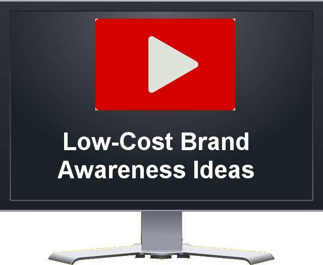 Low-Cost Brand Awareness Ideas